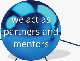 we act as partners and  mentors
