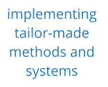 implementing  tailor-made  methods and  systems